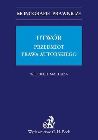 Okładka książki/ebooka Utwór. Przedmiot prawa autorskiego