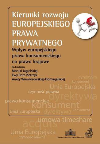 Okładka książki/ebooka Kierunki rozwoju europejskiego prawa prywatnego