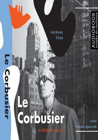 Okładka książki/ebooka Le Corbusier. Architekt jutra