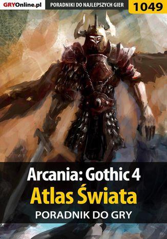 Okładka książki/ebooka Arcania: Gothic 4 - Atlas Świata - poradnik do gry