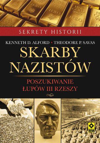 Okładka książki/ebooka Skarby nazistów. Poszukiwanie łupów Trzeciej Rzeszy