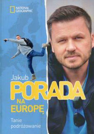 Okładka książki Pora na Europę Tanie podróżowanie