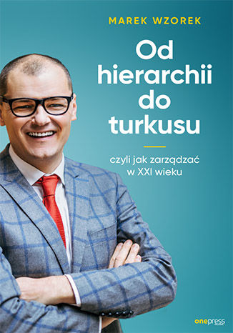Okładka książki/ebooka Od hierarchii do turkusu, czyli jak zarządzać w XXI wieku