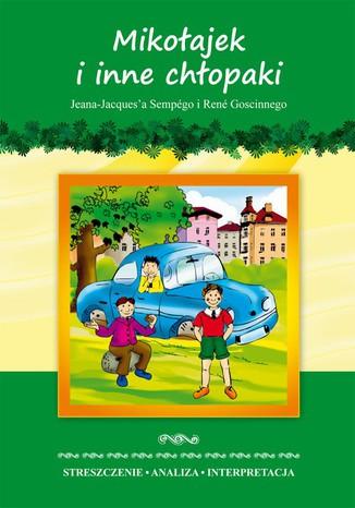 Okładka książki/ebooka Mikołajek i inne chłopaki Jeana-Jacquesa Sempégo i René Goscinnego. Streszczenie. Analiza. Interpretacja