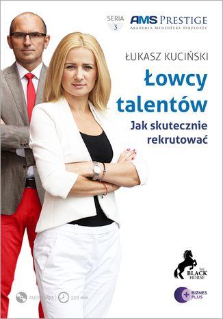 Okładka książki/ebooka Łowcy talentów. Jak skutecznie rekrutować?