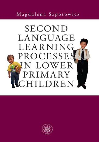 Okładka książki/ebooka Second Language Learning Processes in Lower Primary Children. Vocabulary Acquisition