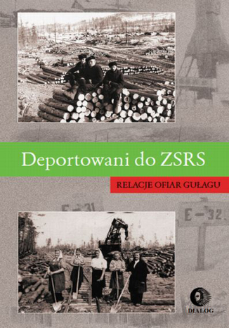 Okładka książki/ebooka Deportowani do ZSRS. Relacje ofiar gułagu