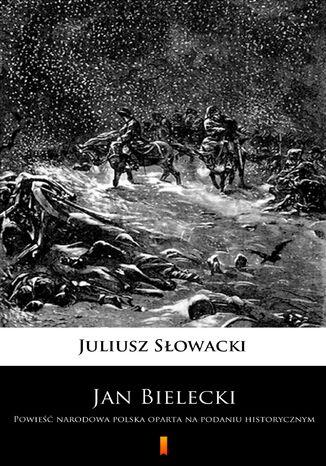 Okładka książki/ebooka Jan Bielecki. Powieść narodowa polska oparta na podaniu historycznym