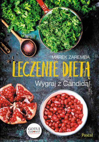 Okładka książki/ebooka Leczenie dietą. Wygraj z Candidą!