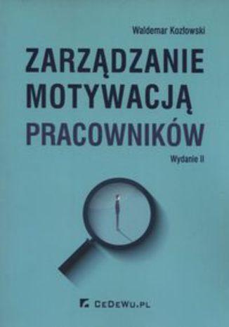 Okładka książki/ebooka Zarządzanie motywacją pracowników