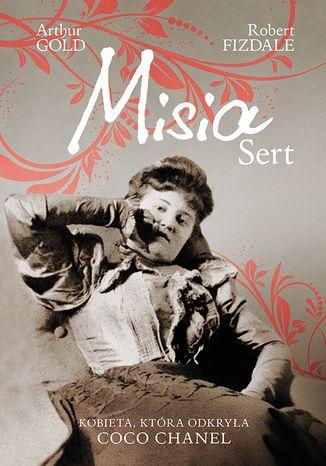 Okładka książki/ebooka Misia Sert. Kobieta, która odkryła Coco Chanel