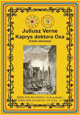 Okładka książki/ebooka Kaprys doktora Oxa. Część pierwsza