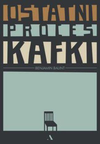 Okładka książki Ostatni proces Kafki