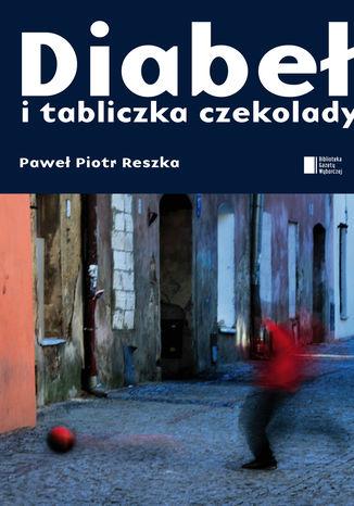 Okładka książki/ebooka Diabeł i tabliczka czekolady