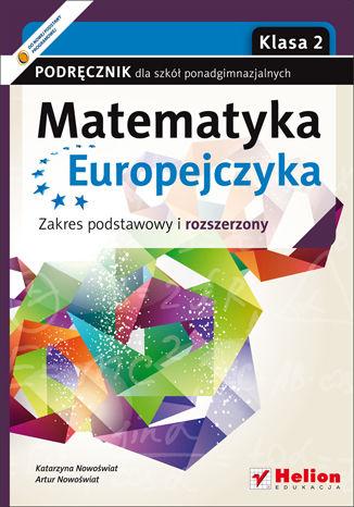 Okładka książki/ebooka Matematyka Europejczyka. Podręcznik dla szkół ponadgimnazjalnych. Profil podstawowy i rozszerzony. Klasa 2