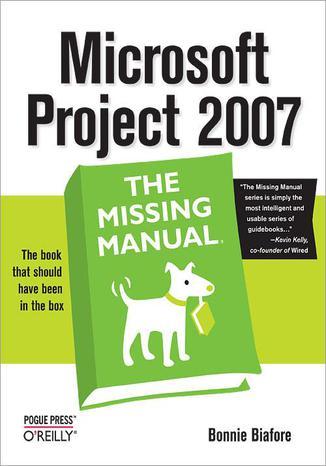 Okładka książki/ebooka Microsoft Project 2007: The Missing Manual. The Missing Manual
