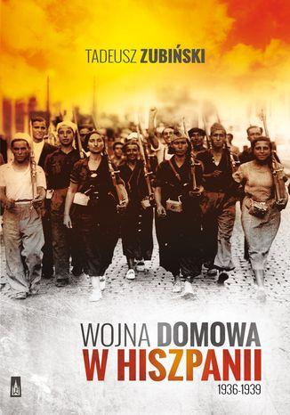 Okładka książki/ebooka Wojna domowa w Hiszpanii 1936-1939