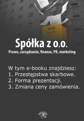 Okładka książki/ebooka Spółka z o.o. Prawo, zarządzanie, finanse, PR, marketing, wydanie kwiecień 2014 r