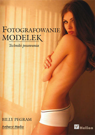 Okładka książki/ebooka Fotografowanie modelek. Techniki pozowania