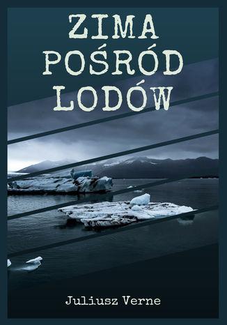 Okładka książki/ebooka Zima pośród lodów