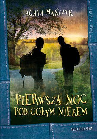 Okładka książki/ebooka Pierwsza noc pod gołym niebem