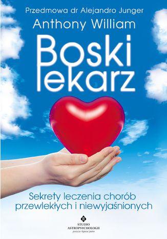 Okładka książki/ebooka Boski lekarz. Sekrety leczenia chorób przewlekłych i niewyjaśnionych