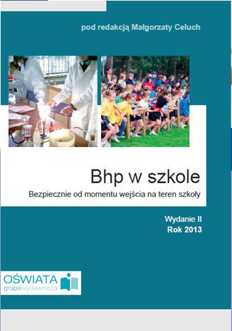 Okładka książki/ebooka BHP w szkole, Bezpiecznie od momentu wejscia na teren szkoły