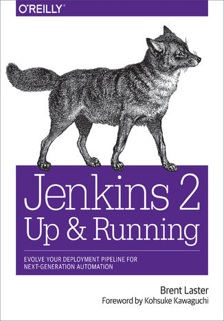 Okładka książki/ebooka Jenkins 2: Up and Running. Evolve Your Deployment Pipeline for Next Generation Automation