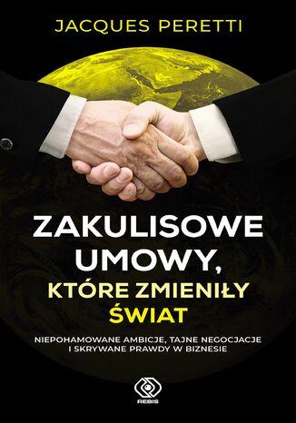 Okładka książki/ebooka Zakulisowe umowy, które zmieniły świat