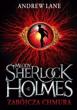 Okładka książki/ebooka Młody Sherlock Holmes. Zabójcza chmura