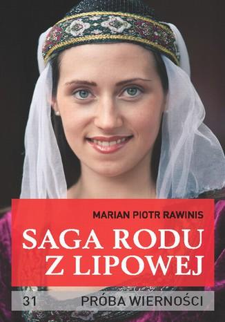 Okładka książki/ebooka Saga rodu z Lipowej - tom 31. Próba wierności