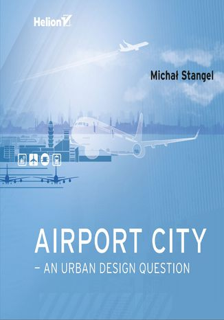 Okładka książki Airport City - an Urban Design Question