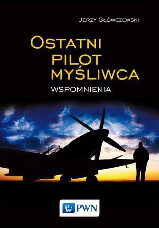 Okładka książki/ebooka Ostatni pilot myśliwca