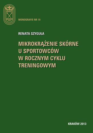 Okładka książki/ebooka Mikrokrążenie skórne u sportowców w rocznym cyklu treningowym