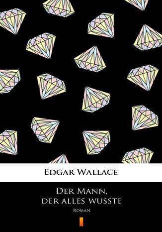 Okładka książki/ebooka Der Mann, der alles wußte. Roman