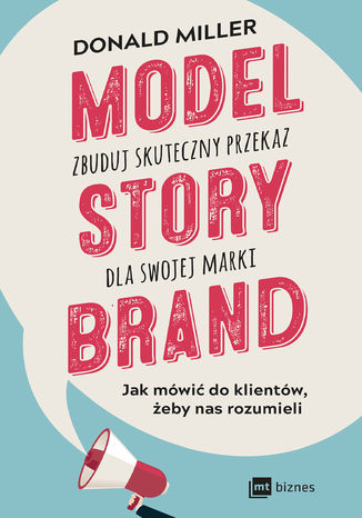 Okładka książki/ebooka Model StoryBrand - zbuduj skuteczny przekaz dla swojej marki