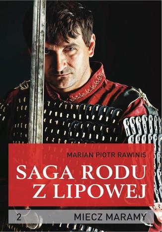 Okładka książki/ebooka Saga rodu z Lipowej - tom 2. Miecz Maramy