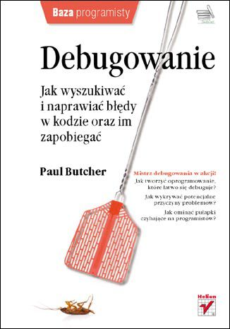 Okładka książki Debugowanie. Jak wyszukiwać i naprawiać błędy w kodzie oraz im zapobiegać