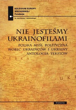 Okładka książki/ebooka Nie jesteśmy Ukrainofilami