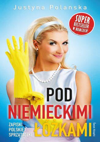 Okładka książki/ebooka Pod niemieckimi łóżkami. Zapiski polskiej sprzątaczki