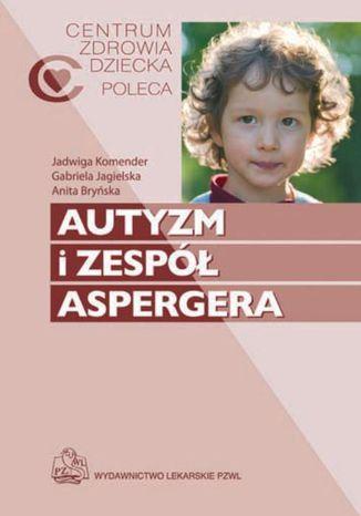 Okładka książki/ebooka Autyzm i zespół Aspergera