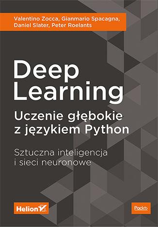 Okładka książki Deep Learning. Uczenie głębokie z językiem Python. Sztuczna inteligencja i sieci neuronowe