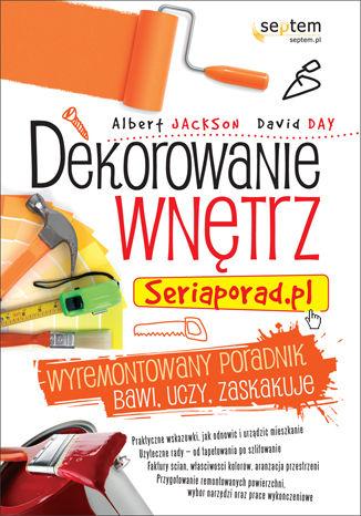 Dekorowanie wnętrz. Seriaporad.pl