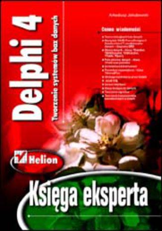 Delphi 4. Tworzenie systemów baz danych. Księga eksperta