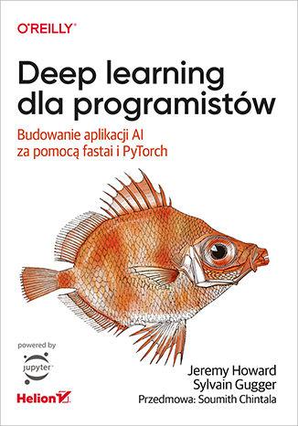Okładka książki Deep learning dla programistów. Budowanie aplikacji AI za pomocą fastai i PyTorch