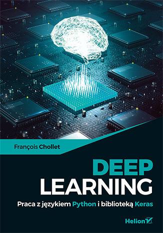 Okładka książki Deep Learning. Praca z językiem Python i biblioteką Keras