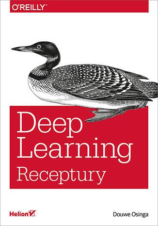Okładka książki/ebooka Deep Learning. Receptury