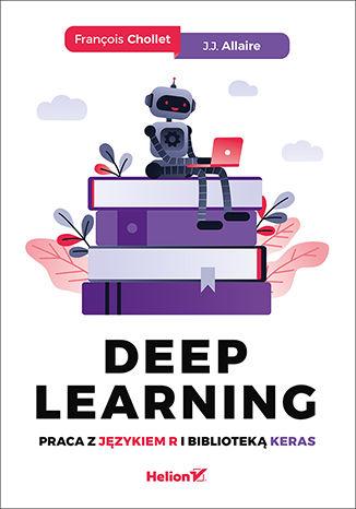 Okładka książki Deep Learning. Praca z językiem R i biblioteką Keras