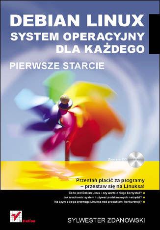 Okładka książki/ebooka Debian Linux. System operacyjny dla każdego. Pierwsze starcie