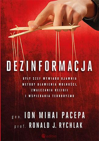 Okładka książki Dezinformacja. Były szef wywiadu ujawnia metody dławienia wolności, zwalczania religii i wspierania terroryzmu